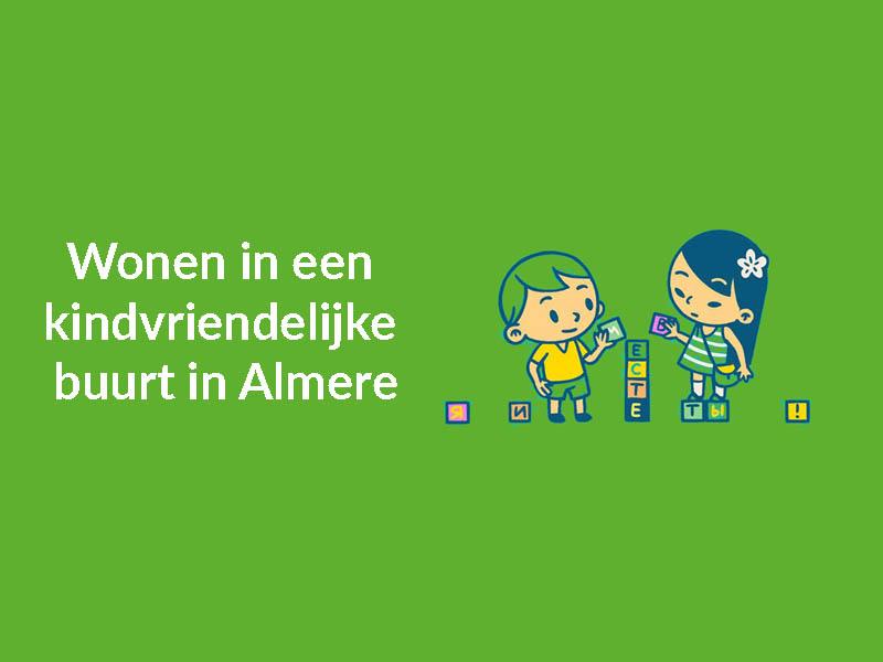 Wonen in een kindvriendelijke buurt in Almere